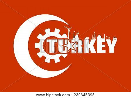 Energy And Power Icons. Sustainable Energy Generation And Heavy Industry. Turkey Coutry Name That Bu