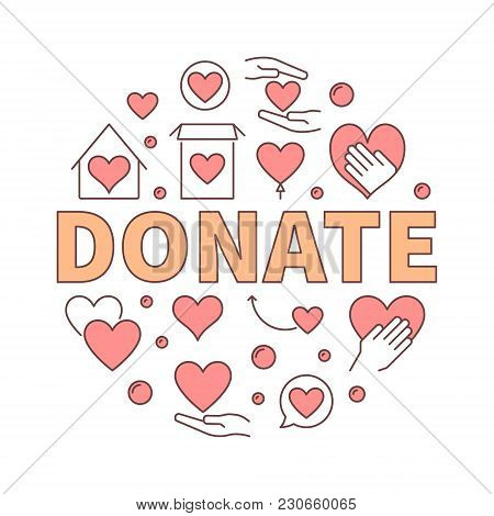 Donate Creative Round Illustration. Vector Charity And Donation Circular Sign