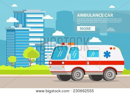 Ambulance Car. City Landscape With Skyscrapers.hospital Transport Medical Care Clinic.urgency And Em