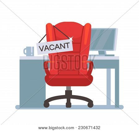 Empty Office Chair With Vacant Sign. Employment, Vacancy And Hiring Job Vector Concept. Chair Vacant