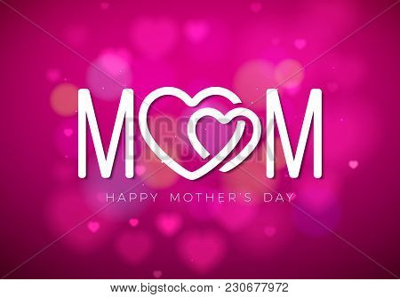 Happy Mothers Day Greeting Card Illustration With Mom Typographic Design And Hearth Symbol On Pink B