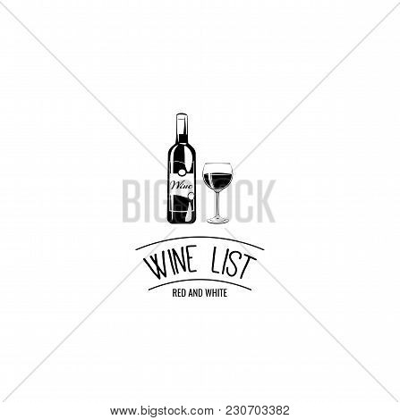 Wine List Design. Wine Bottle And Glass. Alcohol Menu. Bar And Pun Design. Vector Illustration Isola