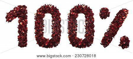 100 Percent Of Hibiscus Tea On A White Background Isolated. Sale Of Food Background.