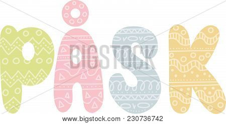Påsk (easter In English). Swedish Text In Hand Drawn Lettering With Geometric Doodles. Pastel Colors