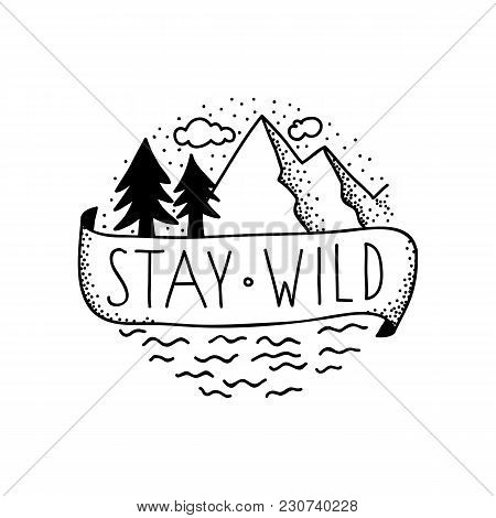 Cute Round Badge With Mountain Landscape And The Text Stay Wild On A Banner