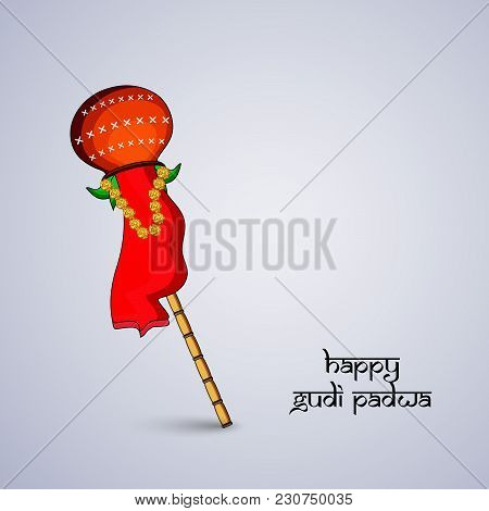 Illustration Of Bamboo In Earthen Pot With Happy Gudi Padwa Text On The Occasion Of Hindu Festival G