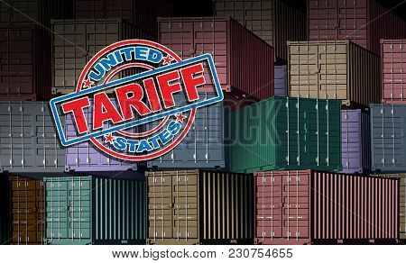 United States Tariff As A Stamp On Imported Cargo Freight Background As An Economic Trade Taxation D