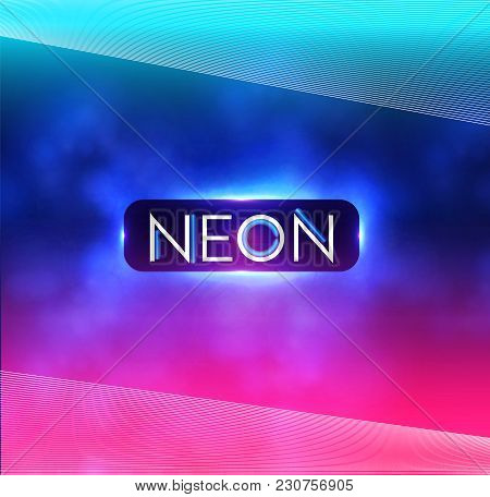 Abstract Neon Colors Blur Background. Trendy Space. Fog And Light. Vector Illustration