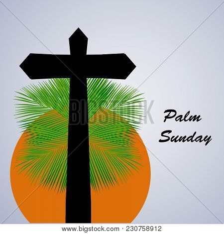 Illustration Of Cross And Palm Leaves With Palm Sunday Text On The Occasion Of Christian Moveable Fe