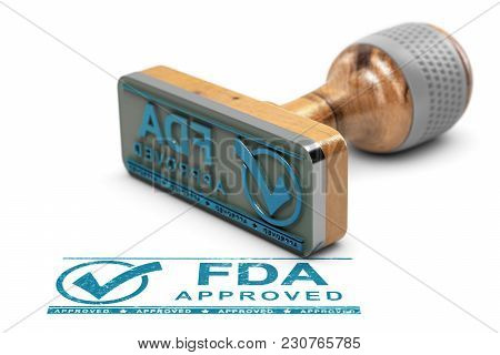 Drugs Or Products Approval Concept. Rubber Stamp With The Text Fda Approved Over White Background. 3