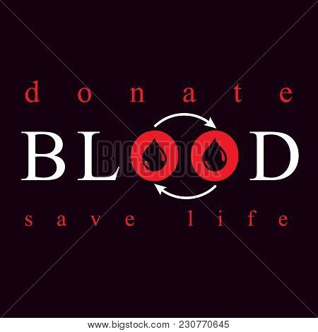 Blood Donation Vector Symbol Created With Red Blood Drops And Circulation Arrows. Volunteer Donorshi
