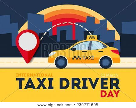 Taxi Driver Day. Yellow Car With Red Pointer. Night City.