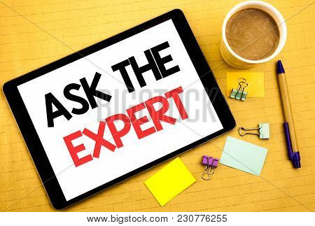 Conceptual Hand Writing Text Caption Showing Ask The Expert. Business Concept For Advice Help Questi