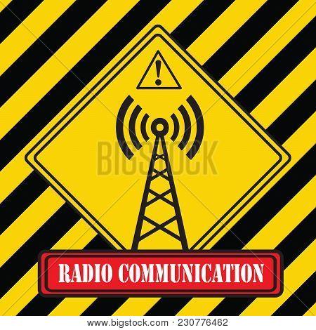 Industrial Warning Symbol - Radio Communication. Vector Illustration