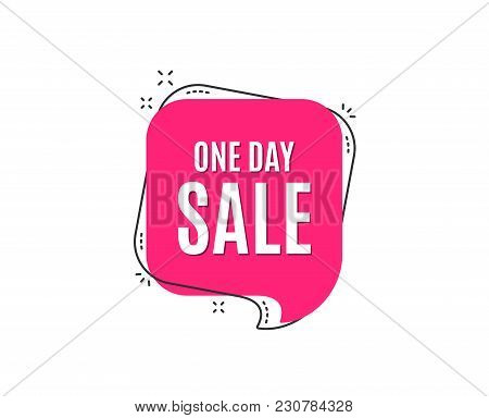 One Day Sale. Special Offer Price Sign. Advertising Discounts Symbol. Speech Bubble Tag. Trendy Grap