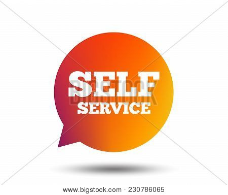 Self Service Sign Icon. Maintenance Symbol In Speech Bubble. Blurred Gradient Design Element. Vivid