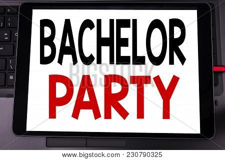 Conceptual Hand Writing Text Caption Inspiration Showing Bachelor Party. Business Concept For Stag F