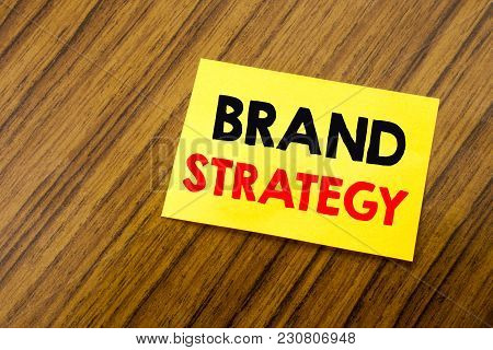 Hand Writing Text Caption Inspiration Showing Brand Strategy. Business Concept For Marketing Idea Pl