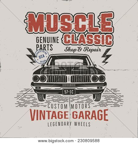 Vintage Hand Drawn Muscle Car T Shirt Design. Classic Car Poster With Typography. Retro Style Poster