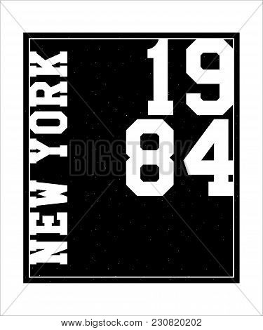 Typography Slogan With New York Vector For T Shirt Printing And Embroidery, Graphic Tee And Printed