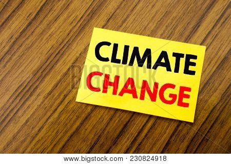 Hand Writing Text Caption Inspiration Showing Climate Change. Business Concept For Global Planet War