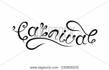 Carnival Lettering Design, Calligraphic Typography, Text Isolated - Illustration Vector