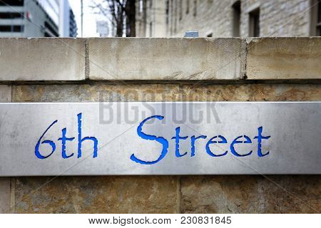 6th Street Sign. 6th Street Is Famous Life Music Street In Austin, Texas.