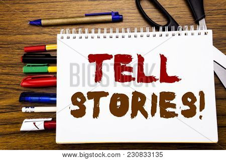 Word, Writing Tell Stories. Business Concept For Storytelling Telling Story Written On Notebook, Woo