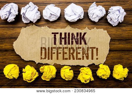 Conceptual Hand Text Word Think Different. Business Concept For Outside Box Creative Written On Stic