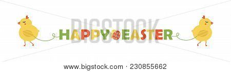 Cute Cartoon Illustration With Two Cute Baby Chickens Holding Happy Easter Banner. Colorful Vector H