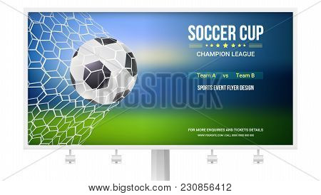 Billboard With Soccer Match. Game Moment With Goal, Ball In The Net, Mesh. Football Ball In Time Of