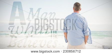 A man is what he believes against man looking out to sea