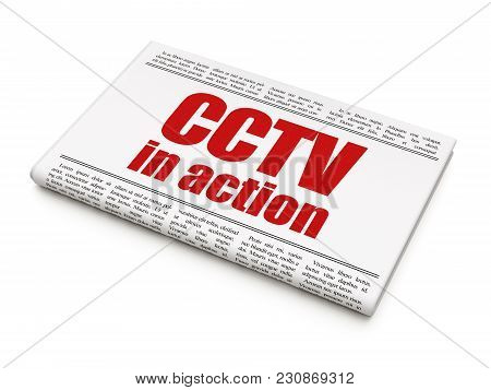 Protection Concept: Newspaper Headline Cctv In Action On White Background, 3d Rendering