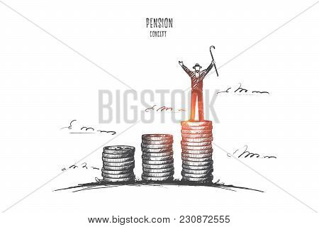 Pension Concept. Hand Drawn Hand Old Man Figure Standing On Top Of Coin Stack. Pensioner Stand On Pi