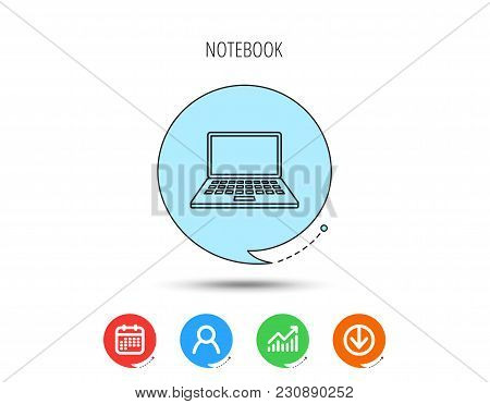 Notebook Icon. Mobile Laptop Sign. Calendar, User And Business Chart, Download Arrow Icons. Speech B