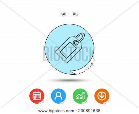 Sale Tag Icon. Price Label Sign. Calendar, User And Business Chart, Download Arrow Icons. Speech Bub