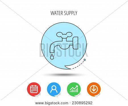 Water Supply Icon. Crane Or Faucet With Drop Sign. Calendar, User And Business Chart, Download Arrow