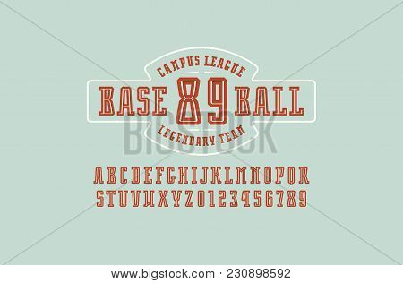 Decorative Slab Serif Font With Inner Contour. Baseball Emblem For T-shirt. Letters And Numbers For