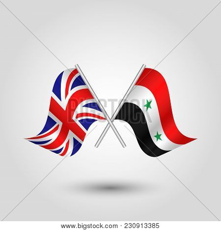 Vector Two Crossed British And Syrian Flags On Silver Sticks - Symbol Of United Kingdom And Syria