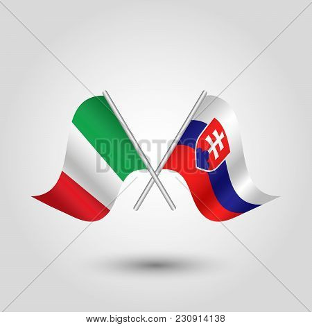 Vector Two Crossed Italian And Slovak Flags On Silver Sticks - Symbol Of Italy And Slovakia