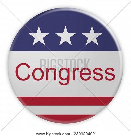 Usa Politics News Badge: Congress Button With Us Flag, 3d Illustration