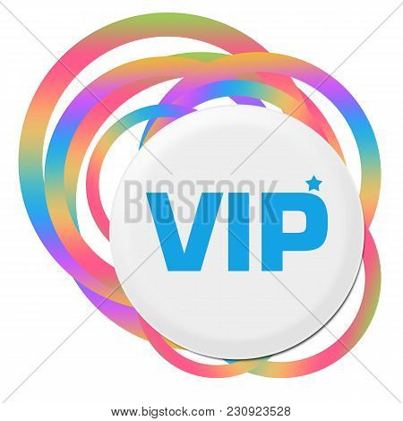 Vip Text Written Over Colorful Circular Background.