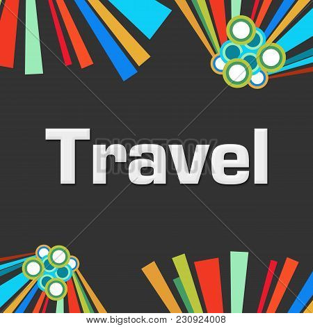 Travel Text Written Over Dark Colorful Background.
