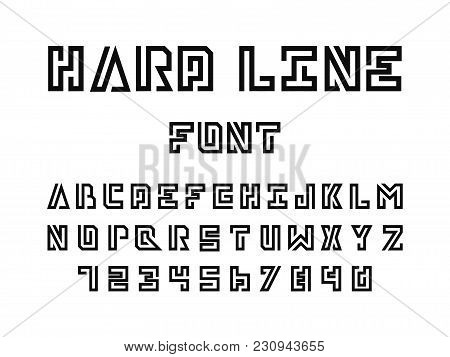 Hard Line Font. Vector Alphabet Letters And Numbers. Typeface Design.