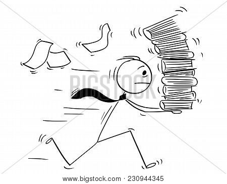 Cartoon Stick Man Drawing Conceptual Illustration Of Businessman Running With High Pile Of Office Pa