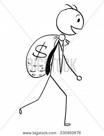 Cartoon Stick Man Drawing Conceptual Illustration Of Businessman Carry Large Bag Of Dollar Money. Bu