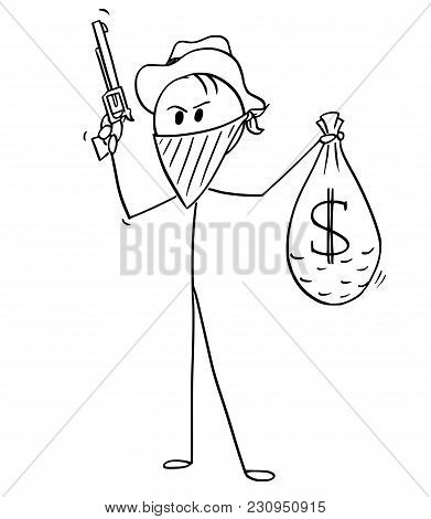Cartoon Stick Man Drawing Illustration Of Masked Cowboy With Stolen Bag Of Dollar Money And Gun.
