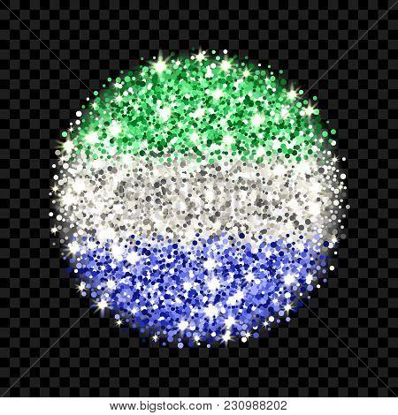 Republic Of Sierra Leone Flag Sparkling Badge. Round Icon With Sierra Leonean National Colors With G