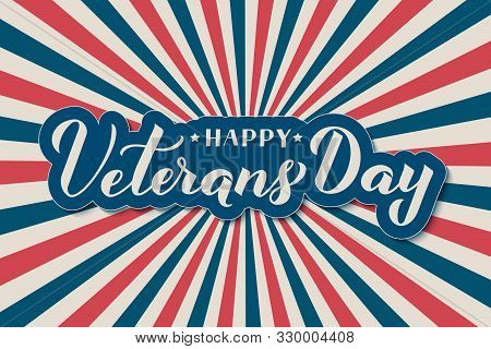 Happy Veterans Day Calligraphy Hand Lettering. Retro Patriotic Background In Colors Of American Flag
