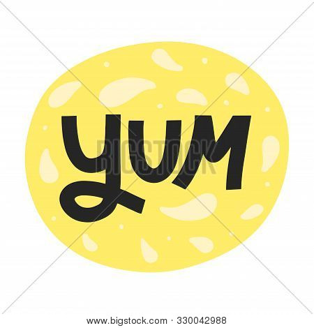 Yum Typography Lettering On Colorful Background. Tasty And Yummy Food Label. Yum Modern Lettering In